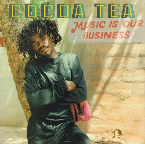 Cocoa Tea<br>Music Is Our Business<br>LP, Comp